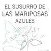Colección Imaginal El susurro de las maripòsas azules