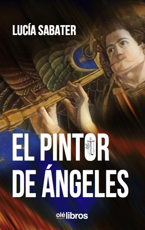 El_pintor_de_angeles_lucia_piquer_ole_libros