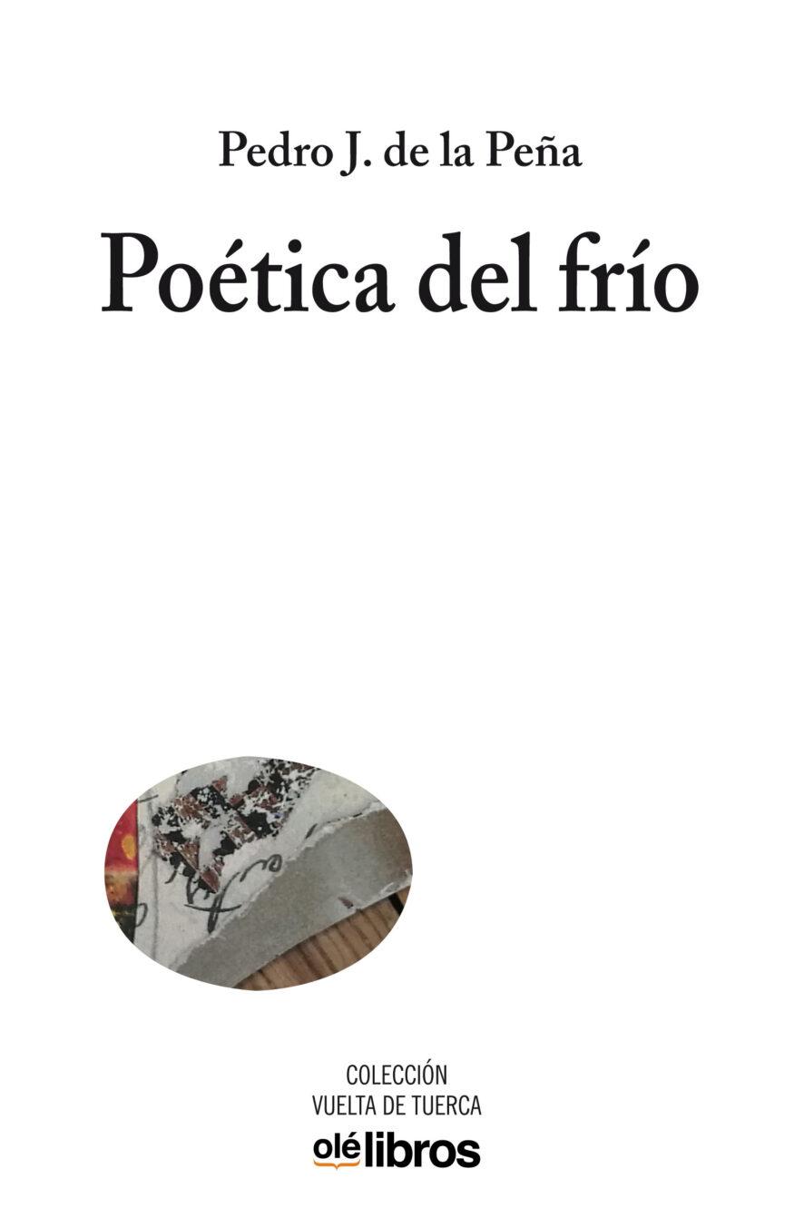 Poetica_del_frio_Pedro_J_de_la_Peña_ole_Libros