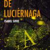 destellos_de_luciernaga_isabel sifre_ole_libros