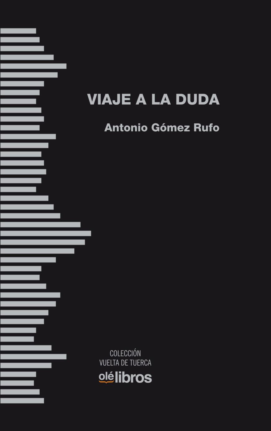 antonio_gomez_rufo_viaje_duda_ole_libros